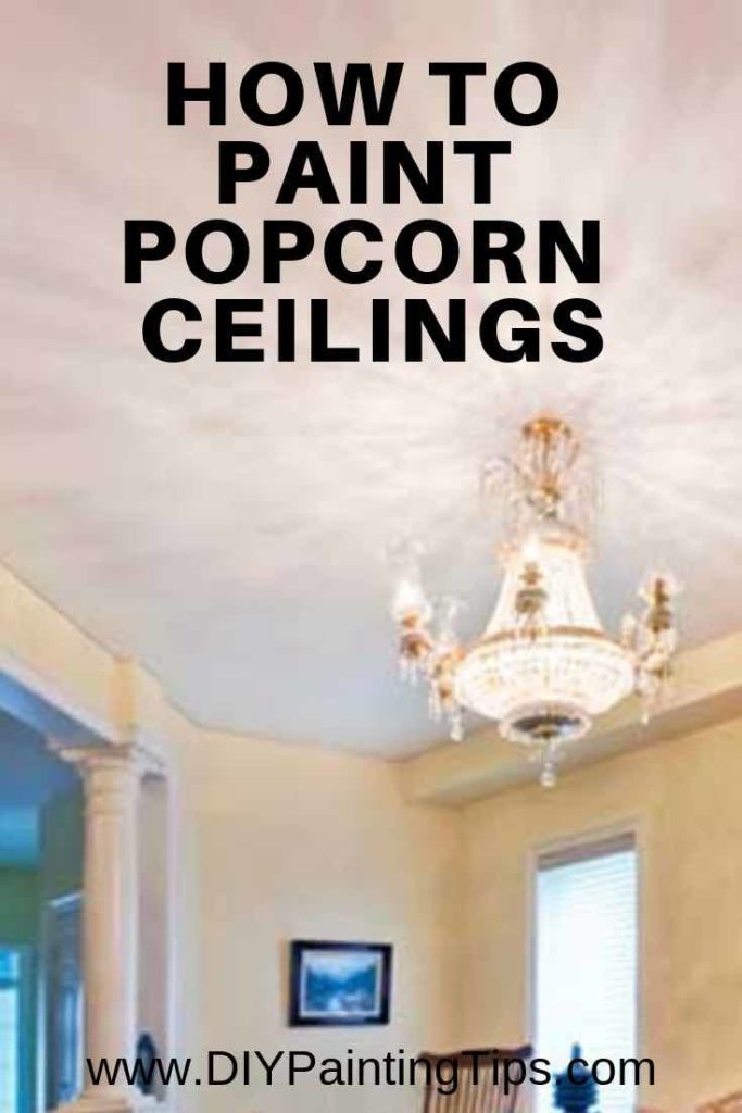 How To Paint Popcorn Ceilings Diy Painting Tips