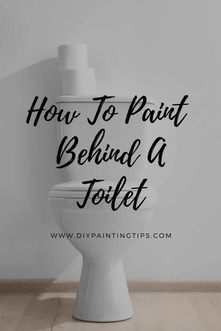 How To Paint Behind A Toilet Diy Painting Tips