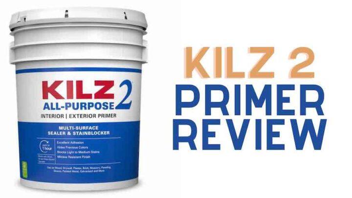 Kilz 2 Review